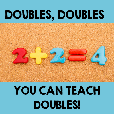 Teaching Doubles Facts – More Than Memorization