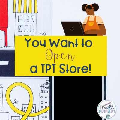 Thinking of Starting A Teachers Pay Teachers™ Store