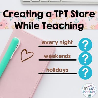 Create A TPT Store While Teaching